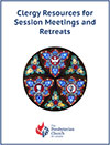 Clergy Resources for session meetings and retreats 2017